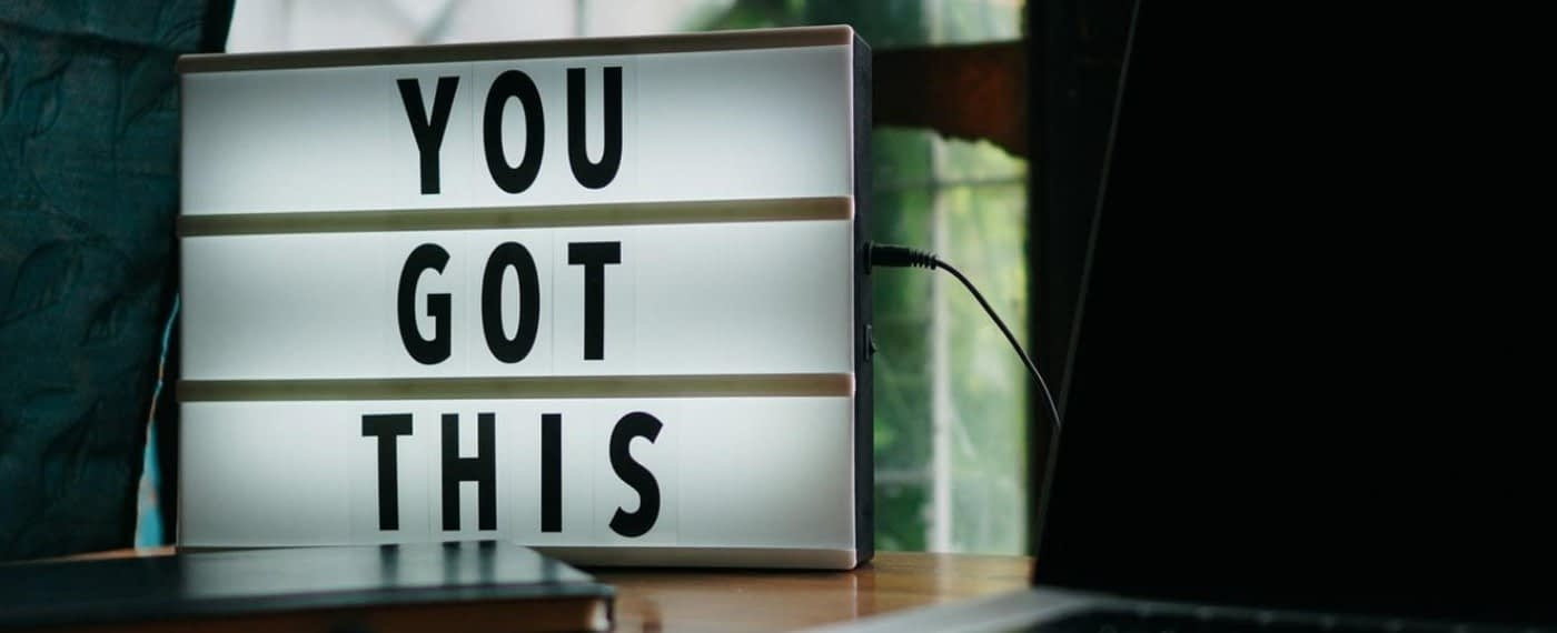a sign saying you got this to inspire natural motivation
