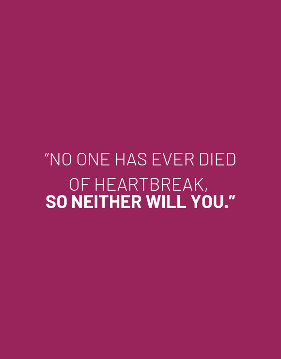 inspirational quote to help get over a heartbreak