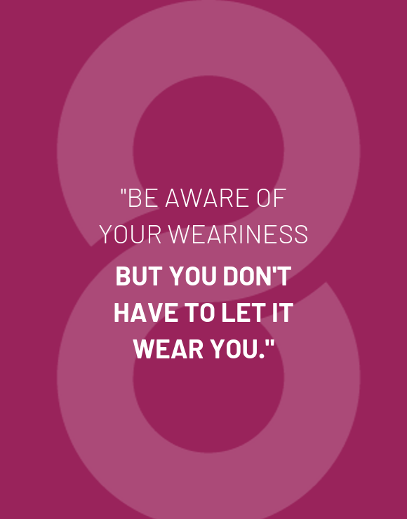Be aware of your weariness quote purple background