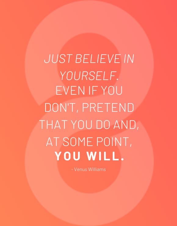 Inspirational quote by Venus Williams about believing in yourself