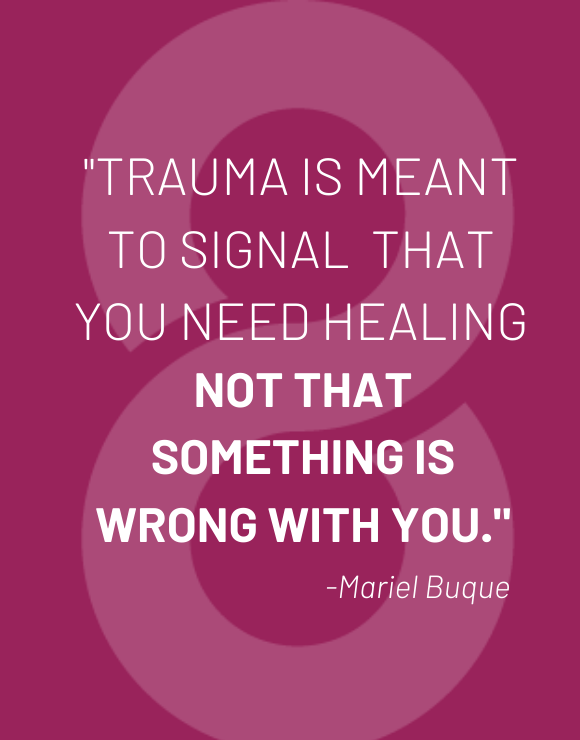 Inspirational quote by Mariel Buque about dealing with trauma